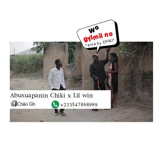 Abusuapanin Chiki x Nkansah LilWin – Wo Gyimii No (Prod By Chiki)