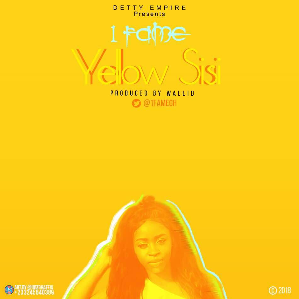 1Fame – Yellow Sisi (Prod. by Walid)