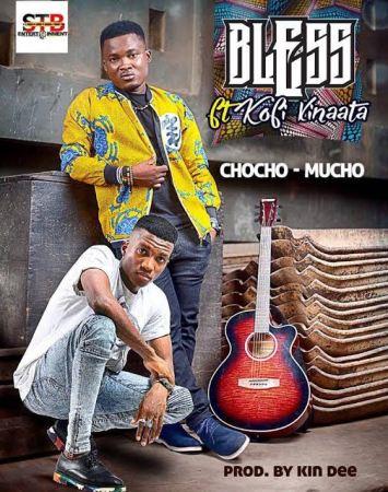 Bless – Chocho Mu Cho (Feat. Kofi Kinaata)