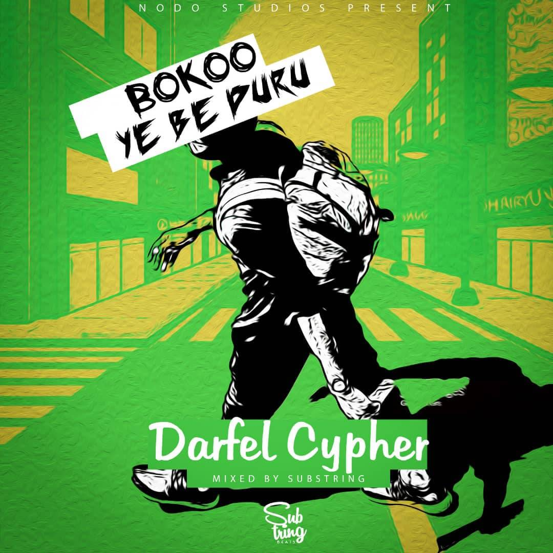 Darfel Cypher – Bokoo Ye Be Duru (Mixed By Subsstrung)