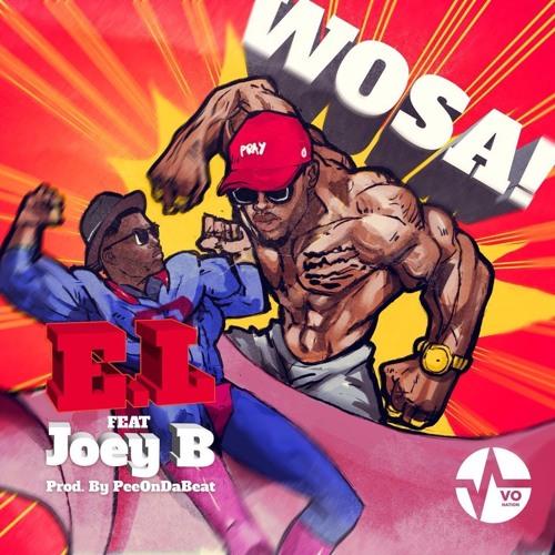 E.L – Wosa feat. Joey B (Prod. by Pee On Da Beat)