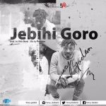 Fancy Gadam – Jebihi Goro (Prod By Webbeat)(Mixed By Possigee)