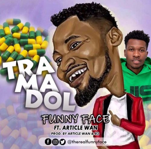 Funny Face – Tramadol ft. Article Wan (Prod. by Article Wan x B2)