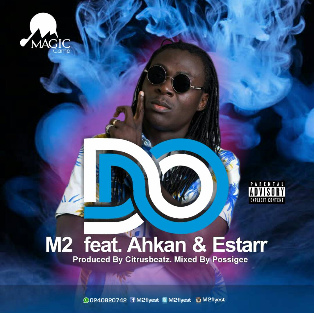 M2 - Do Ft. Ahkan & Estarr (Prod by Citrus Mixed By Possigee)