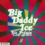Ice Prince – Big Daddy Ice (Prod. by Austynobeatz)