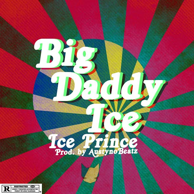 Ice Prince – Big Daddy Ice (Prod. by Austynobeatz)