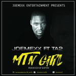 JoeMexx – MTN Girl Feat. TA2 (Prod. By Kopow)