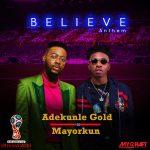 Mayorkun x Adekunle Gold – Believe Anthem