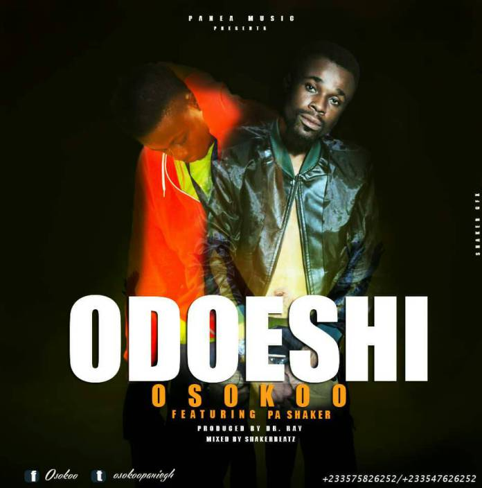Osokoo ft. Pa shaker – Odoeshi (Produce by Dr. Ray)