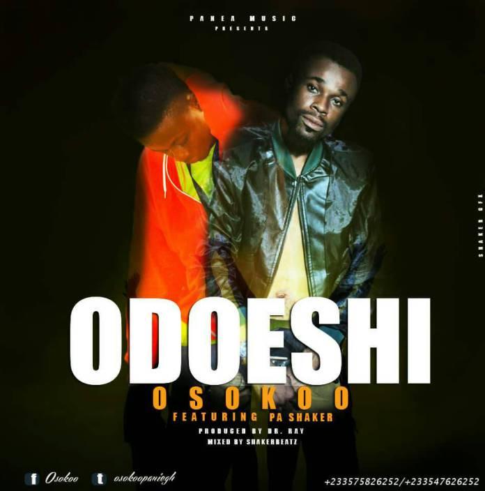 Osokoo ft. Pa shaker - Odoeshi (Produce by Dr. Ray)