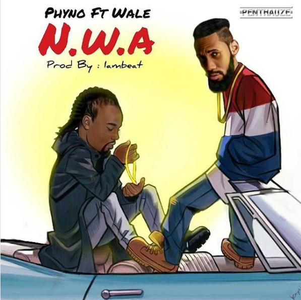 Phyno ft Wale – N.W.A (Prod. By Iambeat)