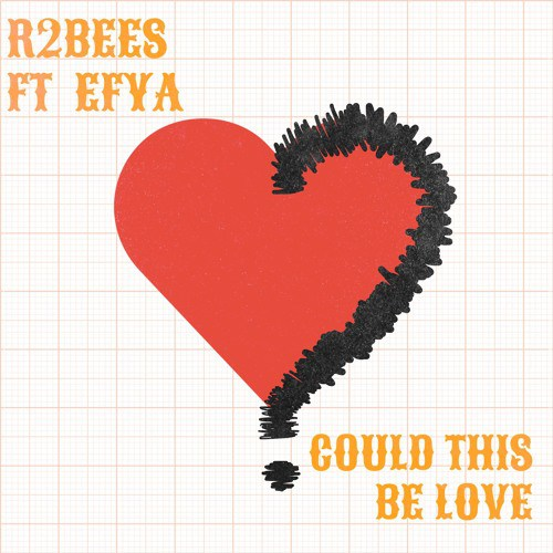 R2bees feat. Efya – Could This Be Love (Prod. By Killmatic)