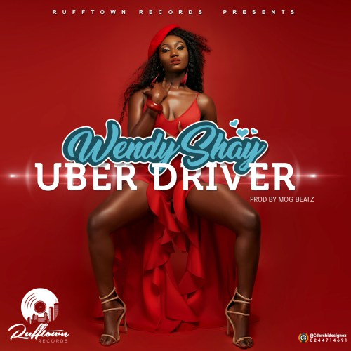 Wendy shay UBER DRIVER Cover Art by - Wendy Shay – Uber Driver (Prod. By MOG Beatz)