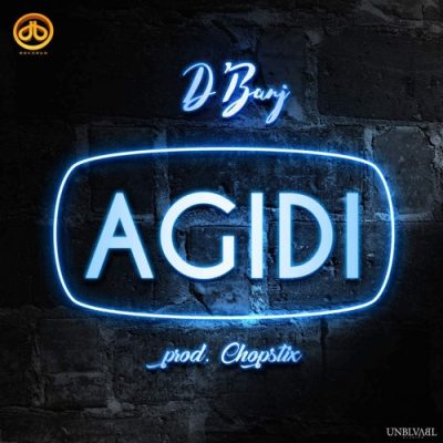 D'Banj – Agidi (Prod. by Chopstix)