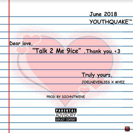 JoelNeverLies x Myez - Talk 2 Me 9ice (Prod.by Dichntwene)