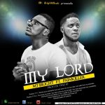 MT Bright Ft PainKiller – My Lord (Prod. By Mr Timz)