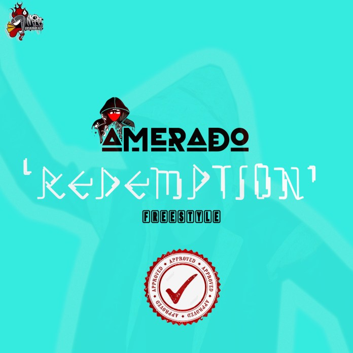 Amerado – Redemption Freestyle(Mixed by MicBurnerz Music)