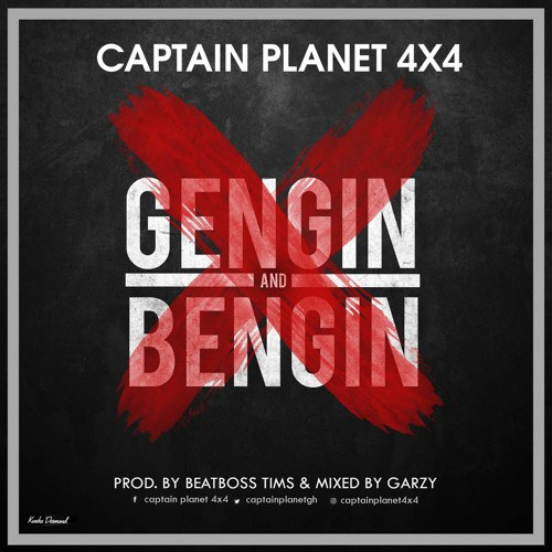 Captain Planet 4×4 – Gengin Bengin Prod. By BeatBoss Tims - Captain Planet (4×4) – Gengin & Bengin (Prod. By BeatBoss Tims)