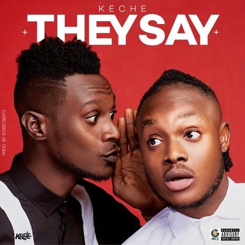 Keche – They Say (Talk Talk) (Prod By Streetbeat)