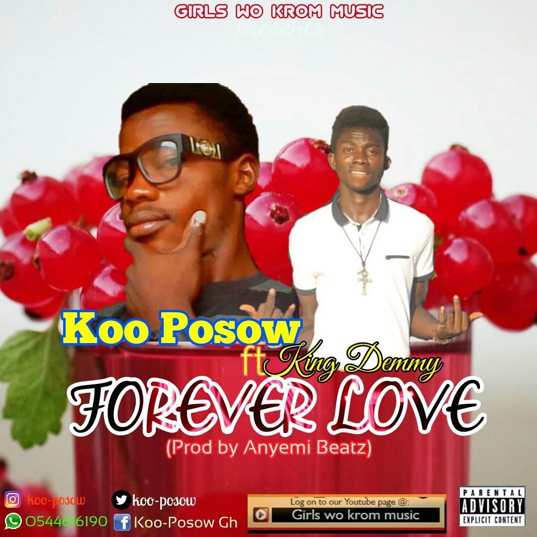 Koo Posow ft King Demmy – Forever Love (Prod by Anyemi Beatz)