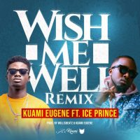 Kuami Eugene ft. Ice Prince – Wish Me Well Remix 200x200 - Kuami Eugene ft. Ice Prince – Wish Me Well (Remix)