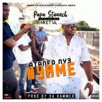 Papa Staunch Ft. Nketia – Atamfo Ny3 Nyame (Prod. By Da Hammer)
