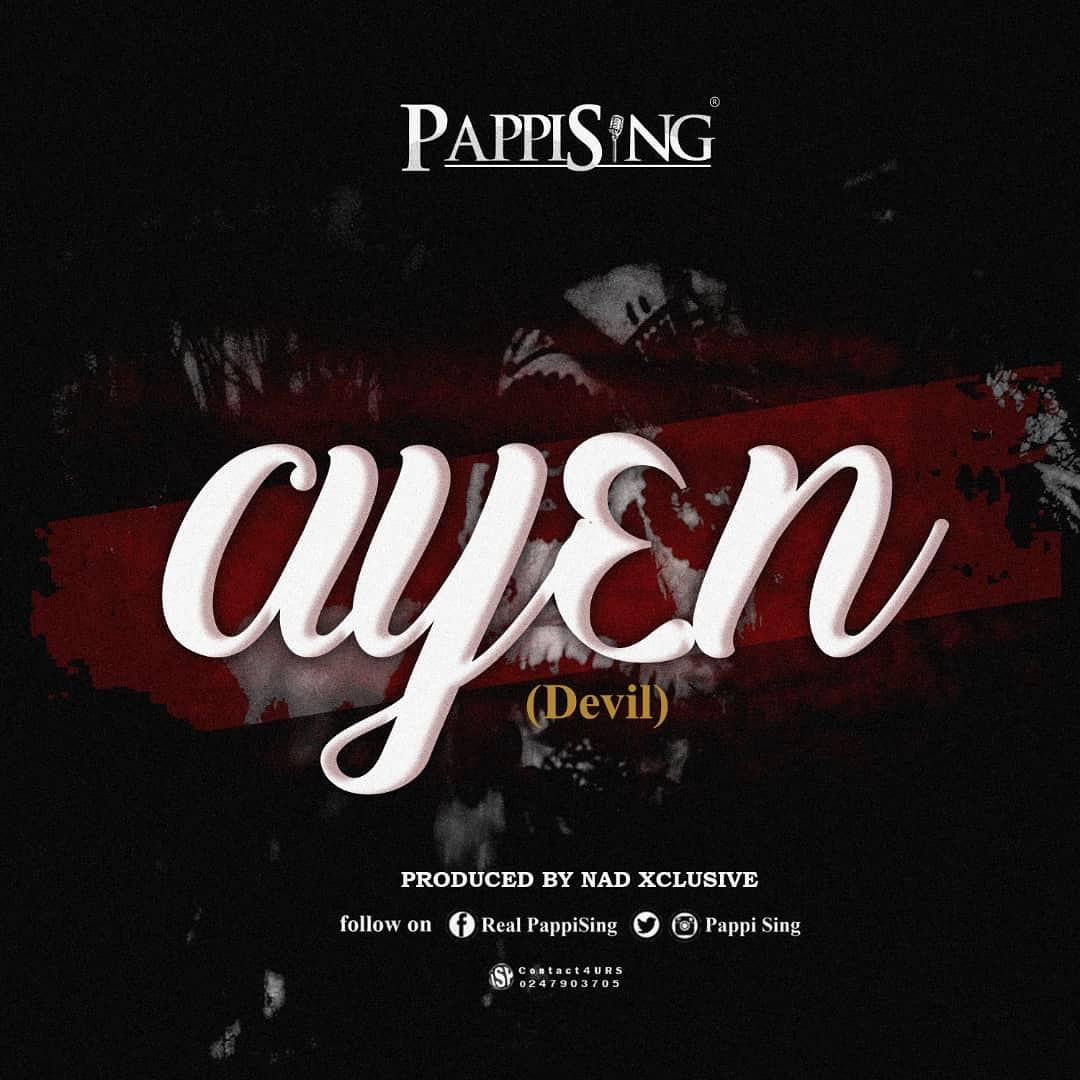 Pappi Sing (Skuulboyz) – Ay3n (Devil) (Prod by Nad Xclusive)