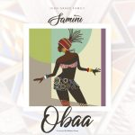 Samini – Obaa (Prod. by Mix Master Garzy)