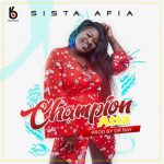 Sista Afia – Champion Atta (Prod. by Dr Ray Beats)