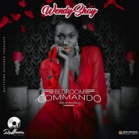 Wendy Shay – Bedroom Commando Prod. by MOG Beatz 200x200 - Wendy Shay – Bedroom Commando (Prod. by MOG Beatz)