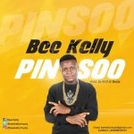 Bee Kelly – Pinsoo (Prod by MOG Beatz)