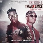 Okotor1 – Tramor Dance (Ft Bobby Gentle)
