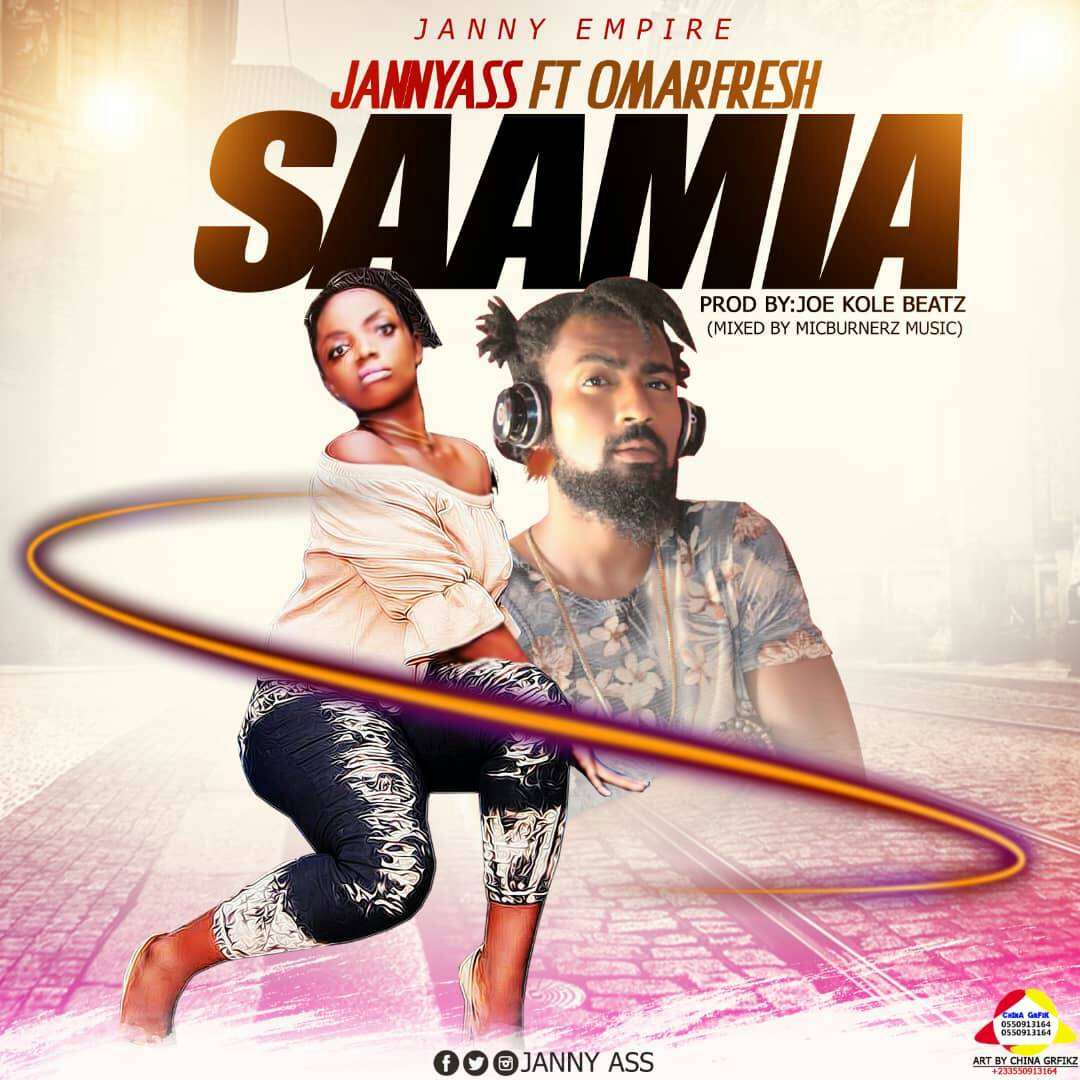 Jannyass ft OmarFresh – Saamia (Prod. By Joe Kole Beatz)
