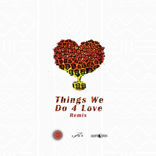 KoJo Cue x Shaker ft KiDi & Sarkodie – Things We Do 4 Love (Remix)