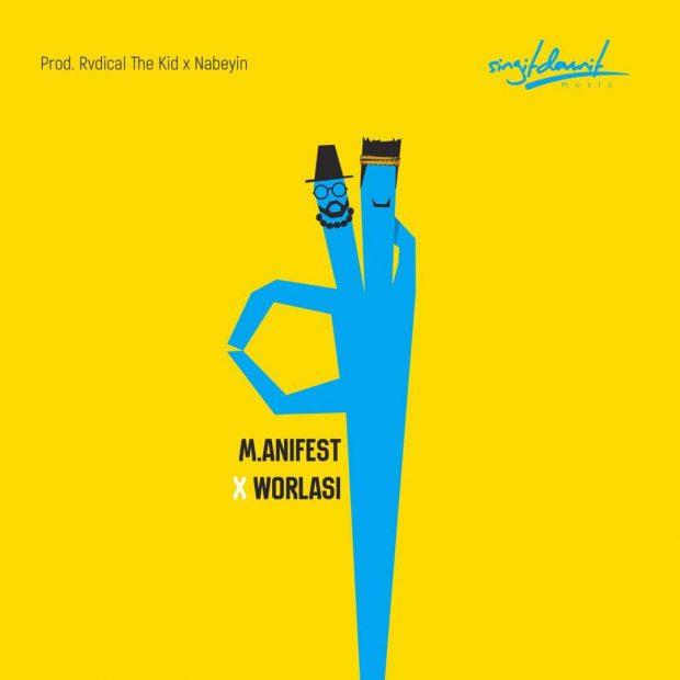 M.anifest – Okay ft. Worlasi (Prod. by Rvdical The Kid & Nabeyin)