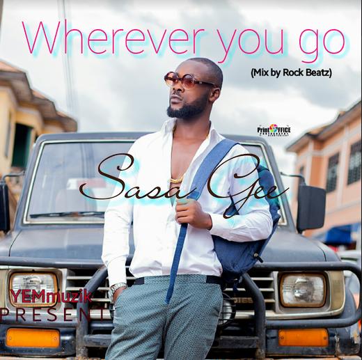 Sasa Gee – Wherever You Go (Mixed by Rock Beatz)