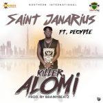 Saint Janarius – Killer Alomi Ft. Decyple x Shy Niga (Prod. By  BrainyBeatz)
