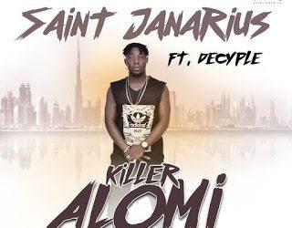Saint Janarius - Killer Alomi Ft. Decyple x Shy Niga (Prod. By  BrainyBeatz)
