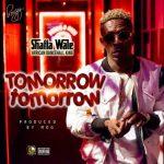 Shatta Wale – Tomorrow Tomorrow (Prod. by MOG Beatz)