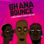 Ajebutter22 ft. Mr. Eazi & Eugy – Ghana Bounce (Prod. Studio Magic)