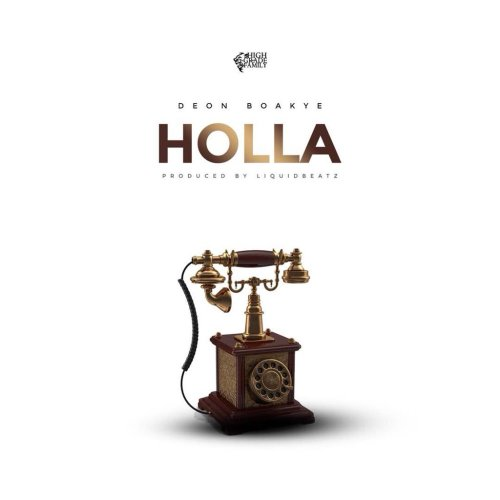 Deon Boakye – Holla (Prod by Liquid Beatz)