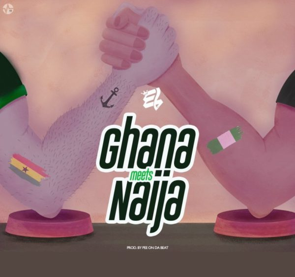 E.L – Ghana Meets Naija (Prod. by Pee On Da Beat)