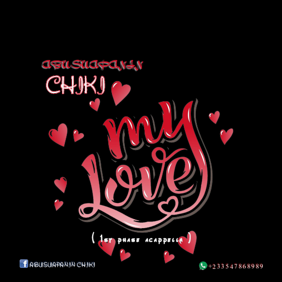 Abusuapanin Chiki – My Love