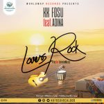 KK Fosu Ft Adina – Lovers Rock (Prod By Ephraim)