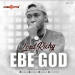Lord Richy – Ebe God (Prod.by Prezdoe Beatz)