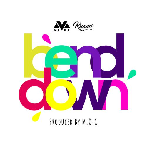 Mzvee feat. Kuami Eugene – Bend Down (Prod. by MOG Beatz)