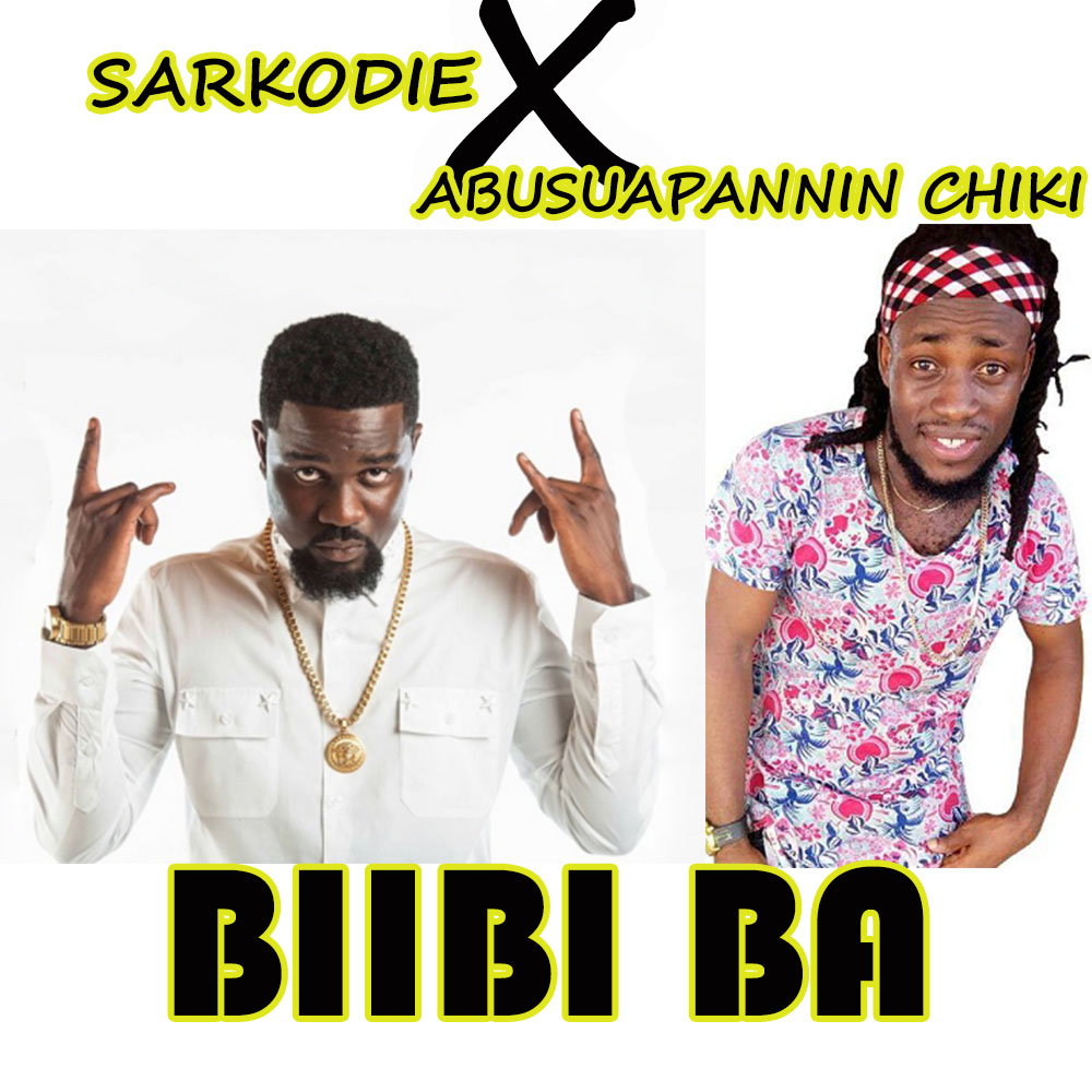 Sarkodie ft Abusuapanin Chiki – Biibi Ba (Prod. By Fortune Dane)
