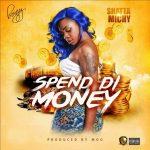 Shatta Michy – Spend Di Money (Prod. By MOG Beatz)