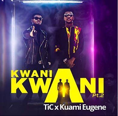 Tic Tac X Kuami Eugene – Kwani Kwani (Remix) (Prod By Kuami Eugene)
