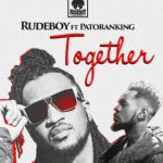 Rudeboy (Psquare) – Together ft. Patoranking